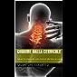 Guarire dalla cervicale: curare la cervicale con esercizi da fare in casa