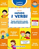 Imparo i verbi. Tante attività e giochi per non sbagliare più!