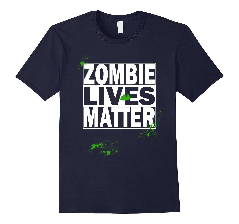 Zombie Costume Accessories Zombie Lives Matter TShirt-FL
