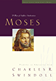 Great Lives: Moses: A Man of Selfless Dedication (Great Lives Series Book 4)