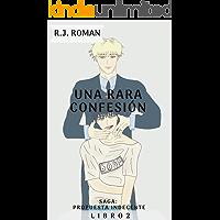 UNA RARA CONFESIÓN (PROPUESTA INDECENTE nº 2) (Spanish Edition) book cover