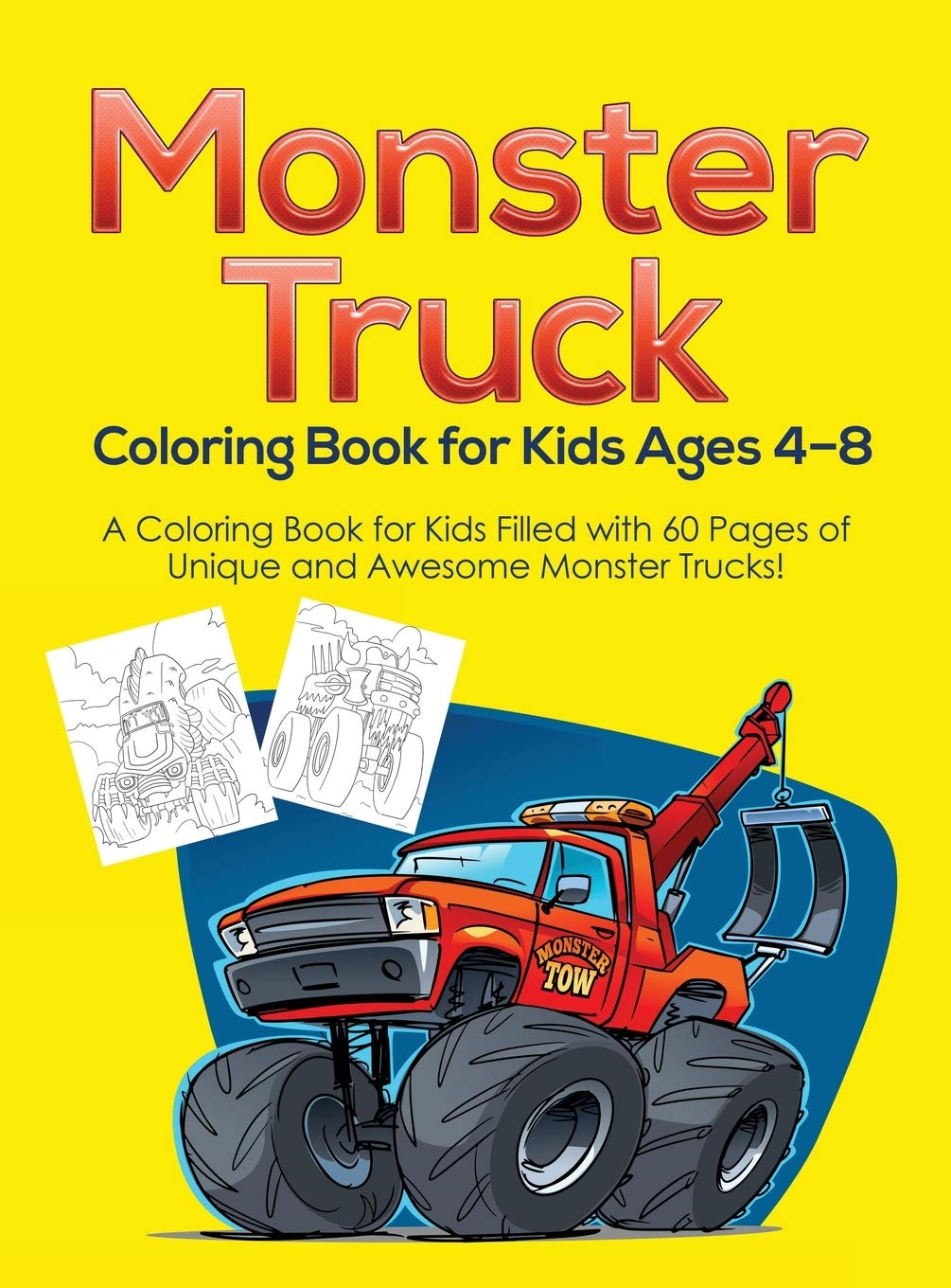Monster Truck Coloring Book for Kids Ages 10-10: A Coloring Book for