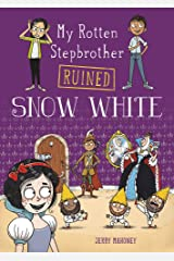 My Rotten Stepbrother Ruined Snow White (My Rotten Stepbrother Ruined Fairy Tales) Paperback