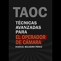 Técnicas avanzadas para el operador de cámara (TECNICATV nº 1)