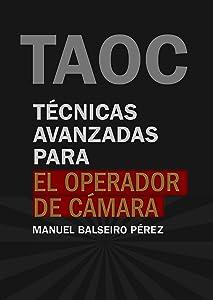 Técnicas avanzadas para el operador de cámara (TECNICATV nº 1) (Spanish Edition)