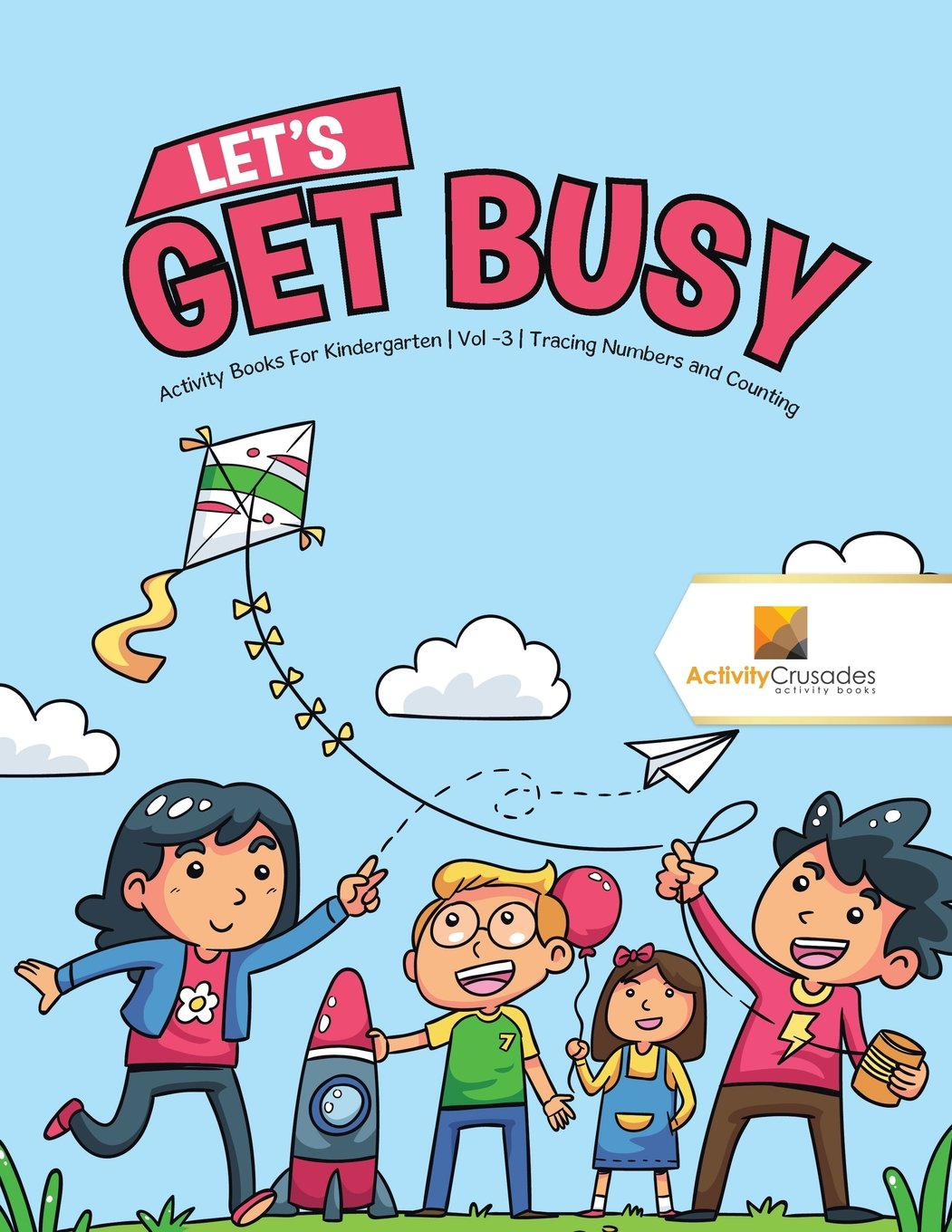 Download Let's Get Busy : Activity Books For Kindergarten  Vol -3  Tracing Numbers and Counting ebook
