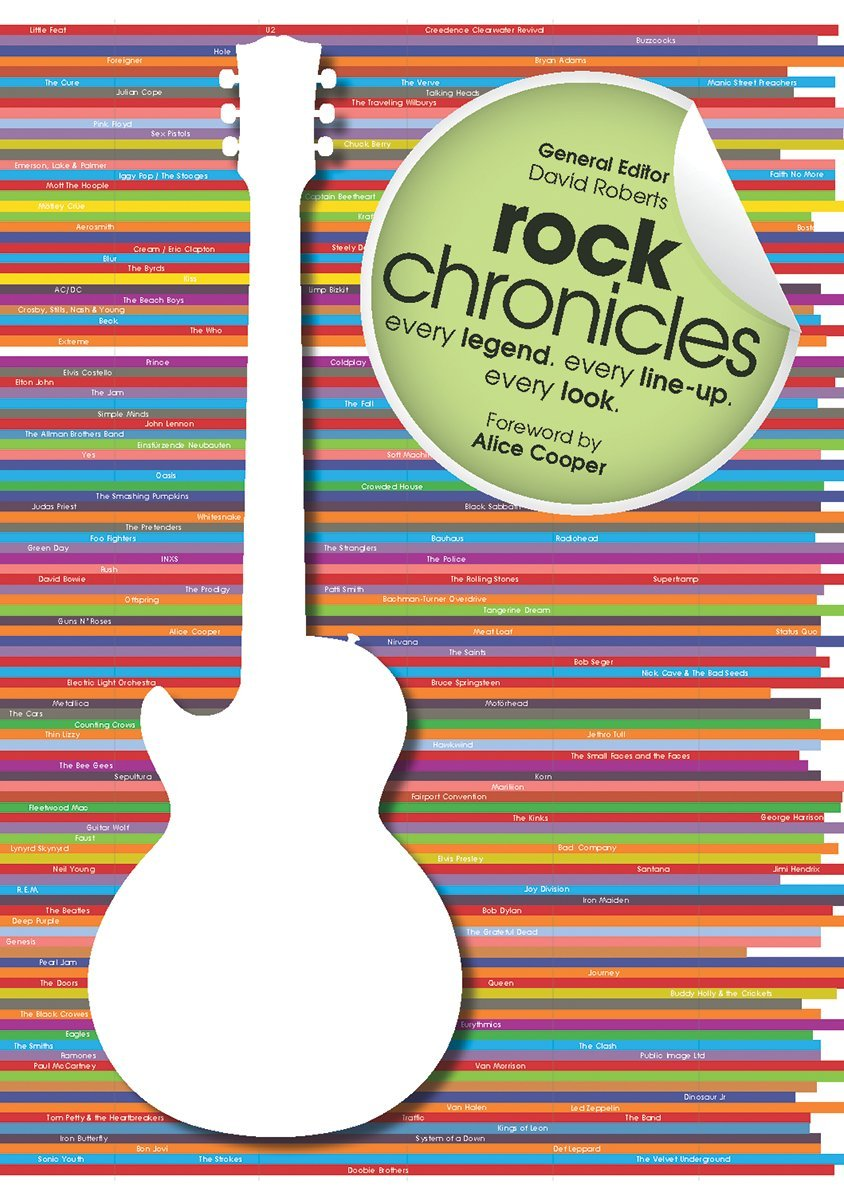 Read Online Rock Chronicles: Every Legend, Every Line-Up, Every Look pdf