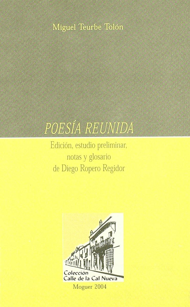 Poesía reunida. Edición, estudio preliminar, notas y glosario de Diego Ropero Regidor. (Spanish) Paperback