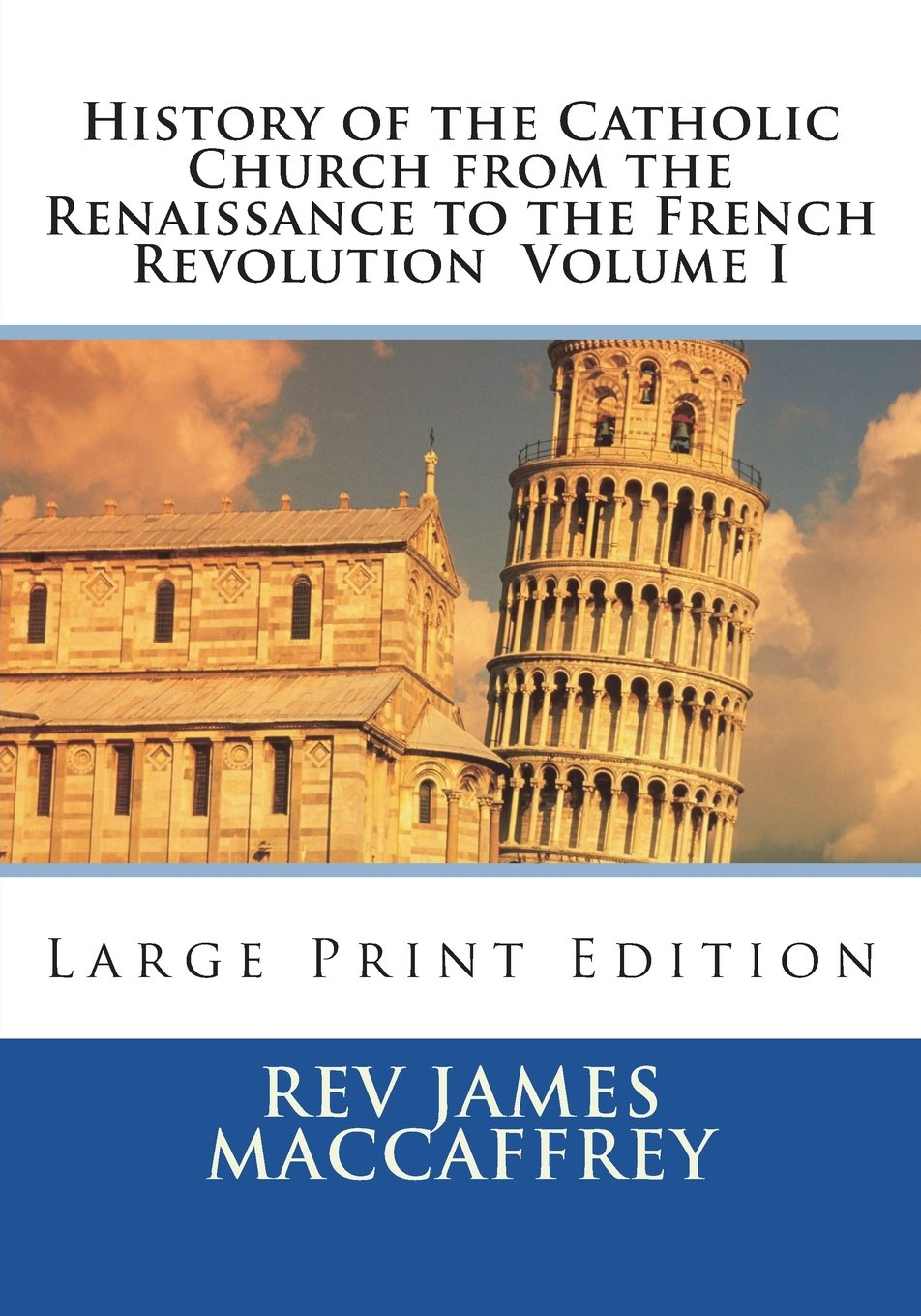 Download History of the Catholic Church from the Renaissance to the French Revolution  Volume I: Large Print Edition ebook