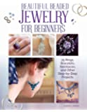 Beautiful Beaded Jewelry for Beginners: 25 Rings, Bracelets, Necklaces, and Other Step-by-Step Projects (IMM Lifestyle…