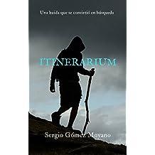 Itinerarium: Una huida que se convirtió en búsqueda (Spanish Edition) Mar 1, 2018