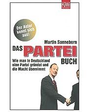 Das PARTEI-Buch: Wie man in Deutschland eine Partei gründet und die Macht übernimmt