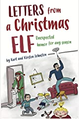 Letters from a Christmas Elf: Unexpected Humor for any Season Kindle Edition