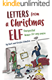 Letters from a Christmas Elf: Unexpected Humor for any Season