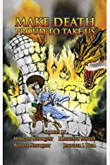Make Death Proud to Take Us: A Tribute to Manly Courage Hardcover
