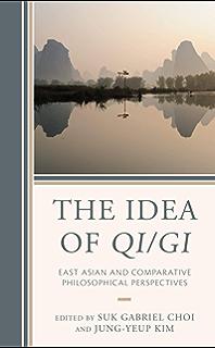 Zhang Zais Philosophy of Qi: A Practical Understanding