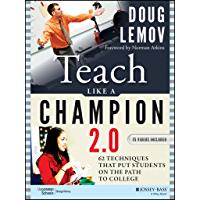 Teach Like a Champion 2.0: 62 Techniques that Put Students on the Path to College (English Edition)