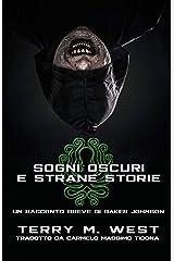 Sogni oscuri e strane storie: Un racconto breve di Baker Johnson (Italian Edition) Kindle Edition