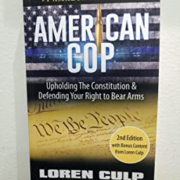 American Cop Upholding The Constitution And Defending Your Right To Bear Arms Culp Loren Nugent Ted Amazon Com Books
