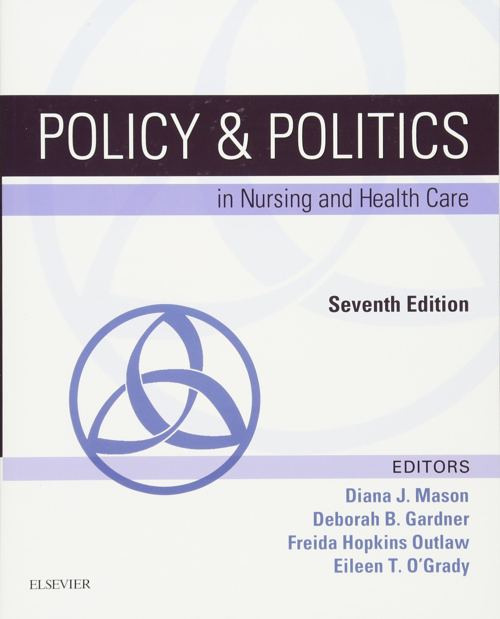 Policy & Politics in Nursing and Health Care (Policy and Politics in Nursing and Health)