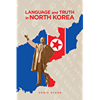 Language and Truth in North Korea (English Edition)