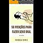 50 Posições para fazer sexo oral: Com ilustrações