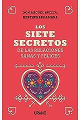 Los siete secretos de las relaciones sanas y felices (Crecimiento personal) (Spanish Edition) Kindle Edition