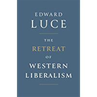 The Retreat of Western Liberalism (English Edition)