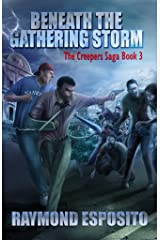 Beneath the Gathering Storm: The Creepers Saga Book 3 Kindle Edition