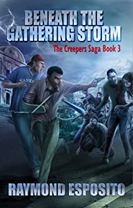 Beneath the Gathering Storm: The Creepers Saga Book 3