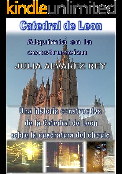 Catedral de Leon. Alquimia en la construccion.: Tratado de las ...