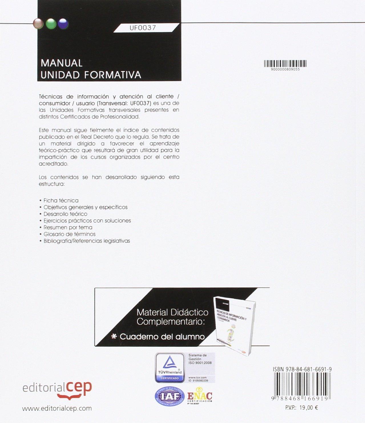 Manual. Técnicas de información y atención al cliente/consumidor/usuario Transversal: UF0037 . Certfificados de profesionalidad: Amazon.es: Marta Gago ...