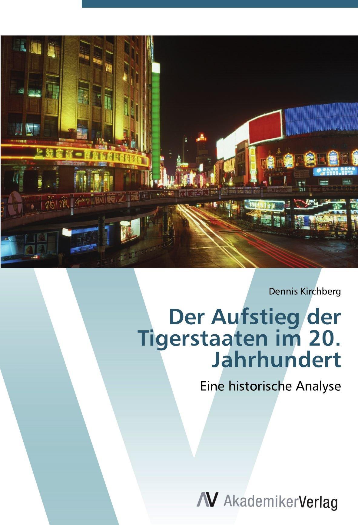 Der Aufstieg der Tigerstaaten im 20. Jahrhundert: Eine historische Analyse