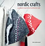 Nordic Crafts: Over 30 projects inspired by Scandinavian style