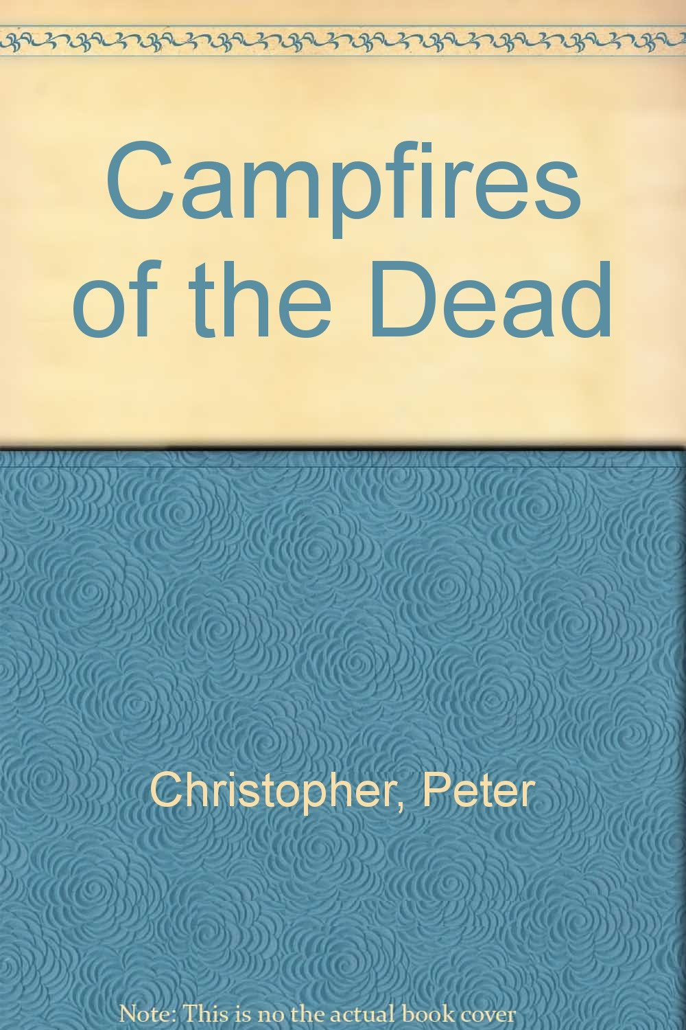 Campfires Of The Dead: Peter Christopher: 9780394571225: Amazon: Books