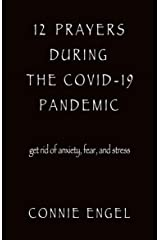 12 Prayers During The COVID-19 Pandemic: get rid of anxiety, fear, and stress Kindle Edition
