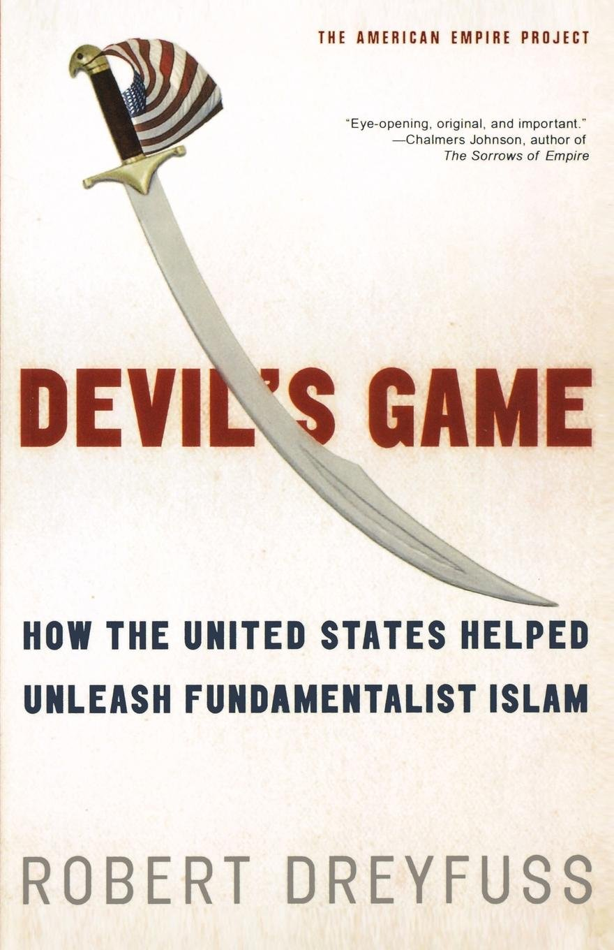 Download Devil's Game: How the United States Helped Unleash Fundamentalist Islam (American Empire Project) pdf