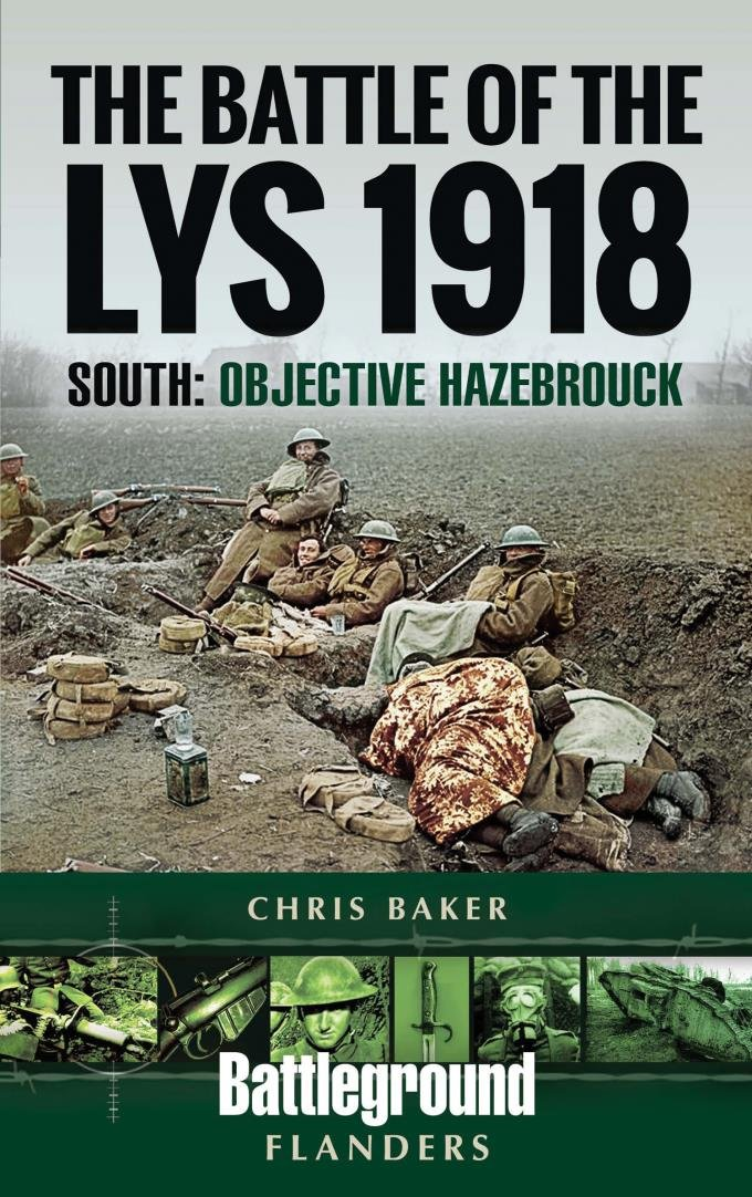 The Battle Of The Lys 1918  South  Objective Hazebrouck  Battleground Books  WWI   English Edition