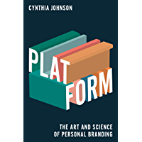 Platform: The Art and Science of Personal Branding (English Edition)