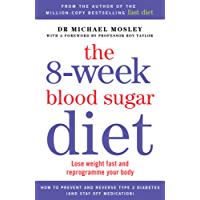 The 8-week Blood Sugar Diet: Lose weight fast and reprogramme your body (English Edition)