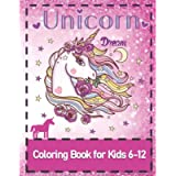 Unicorn Dream:: Coloring Book for Kids 6-12 | Beautiful Pink Cover with Unicorn Pictures with Affirmations| Most…