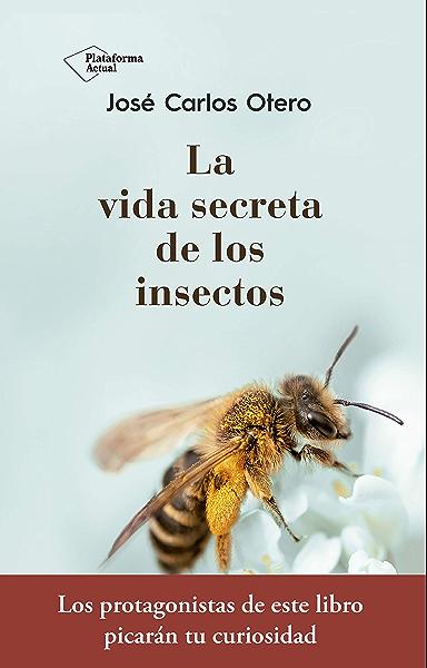 La vida secreta de los insectos eBook: Otero, José Carlos: Amazon.es: Tienda Kindle