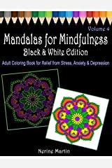 Mandalas for Mindfulness Black & White Edition Volume 4 Adult Coloring Book with Black and White Backgrounds: Adult Coloring Book for Relief from Stress, Anxiety, Depression Paperback