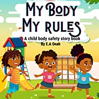 My Body My Rules: A story to teach children private parts, safe/unsafe touches
