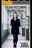 Olga Returns to Her Teens: an age regression novella (English Edition)
