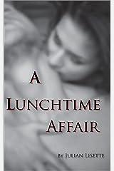A Lunchtime Affair Kindle Edition