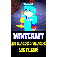 Minecraft Funny Story: But Illagers & Villagers Are Friends - Interesting Book