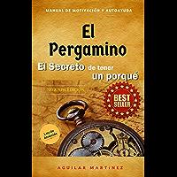 El Pergamino: El Secreto de tener un porque (Spanish Edition)