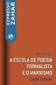 A escola de poesia formalista e o marxismo: Um ensaio
