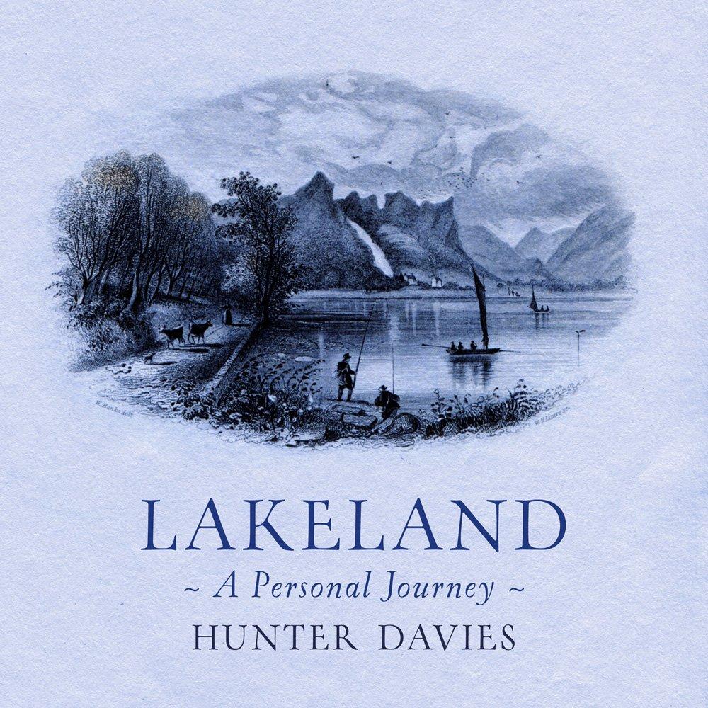 3fe1aa0360b7 Lakeland: A Personal Journey: Amazon.co.uk: Hunter Davies ...